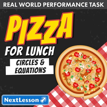 BUNDLE- Performance Task – Circles & Equations – Pizza for Lunch