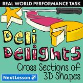 BUNDLE - Performance Task – Cross Sections of 3D Shapes – Deli Delights
