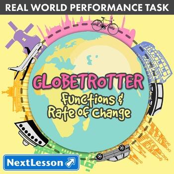 BUNDLE - Performance Task – Functions & Rate of Change – Globetrotter