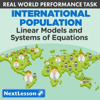 BUNDLE - Performance Task – Linear Models & Systems – International Populations