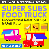 BUNDLE - Performance Task – Proportional Relationships – Super Subs Food Truck