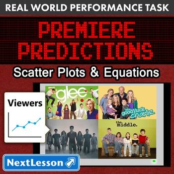 BUNDLE - Performance Task – Scatter Plots & Equations – Premiere Predictions