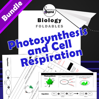 BUNDLE - Photosynthesis and Cell Respiration Foldables for Interactive Notebooks