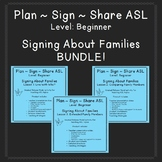 BUNDLE Plan - Sign - Share ASL: Signing About Families (beginner) Lessons 1-3