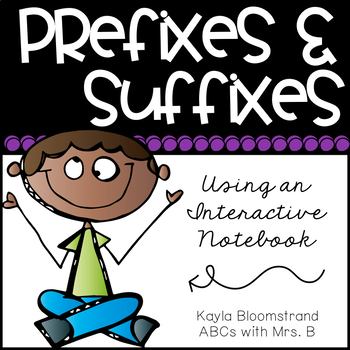 BUNDLE Prefixes and Suffixes: Using an Interactive Notebook