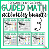 BUNDLE Probability & Graphing Guided Math Activities