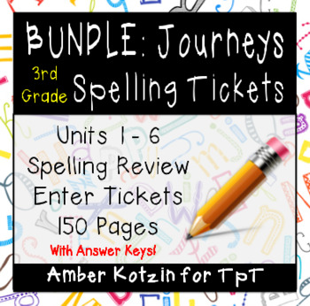BUNDLE - REVIEW ENTER TICKETS - Spelling 3rd Grade Journeys Units 1-6 ©2014
