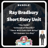 BUNDLE!  Bradbury short story unit 4 stories and final synthesis assessment!