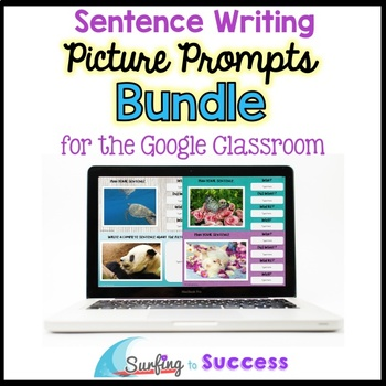 BUNDLE: Respond to a Picture Prompt Sentence Writing for the Google Classroom