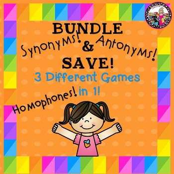 BUNDLE & SAVE 3 Sets in 1 Homophones, Antonyms & Synonyms!