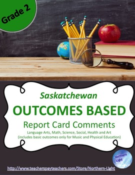 BUNDLE!  Saskatchewan Outcome Based Report Card Comments Gr 1 & 2
