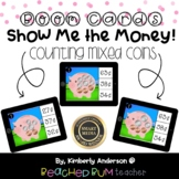 BUNDLE: Show Me the Money!!  Boom Cards - Counting Mixed C