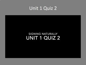 BUNDLE Signing Naturally Unit 1 Weekly Quizzes w / Signed Videos