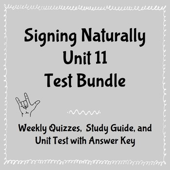 BUNDLE: Signing Naturally Unit 11 Quizzes, Study Guide, and Final Unit Test