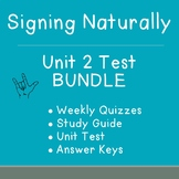 BUNDLE: Signing Naturally Unit 2 Weekly Quizzes, Study Guide, & Final Test