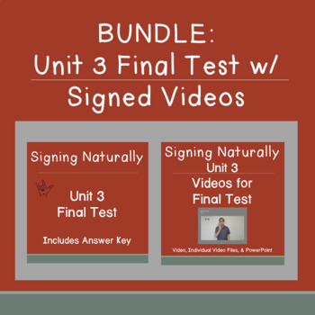 BUNDLE Signing Naturally Unit 3 Final Test w / Signed Videos