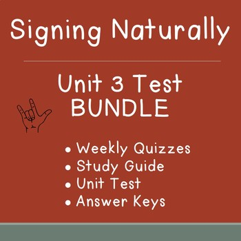 BUNDLE: Signing Naturally Unit 3 Weekly Quizzes, Study Guide, & Final Test