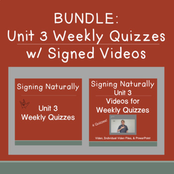 BUNDLE Signing Naturally Unit 3 Weekly Quizzes w / Signed Videos