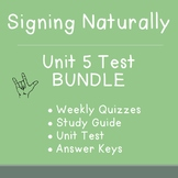 BUNDLE: Signing Naturally Unit 5 Weekly Quizzes, Study Guide, & Final Test