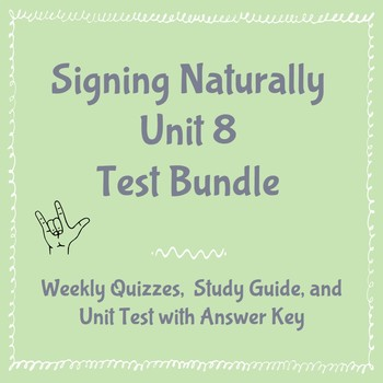 BUNDLE: Signing Naturally Unit 8 Quizzes, Study Guide, and Final Unit Test