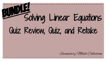 BUNDLE! Solving Linear Equations Quiz Review, Quiz, and Retake