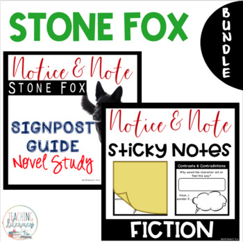 Stone Fox NOTICE AND NOTE Signposts Sticky Notes and Novel Study BUNDLE