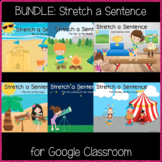 BUNDLE: Stretching a Sentence (Great for Google Classroom!)