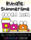 BUNDLE: Summer / End of the Year - Google Slides Activitie