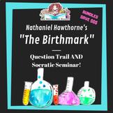 BUNDLE: The Birthmark Socratic Seminar packets + Question