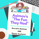 BUNDLE: The Fun They Had Issac Asimov Theme and Socratic C