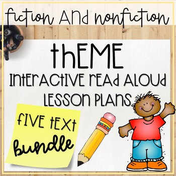 BUNDLE: Theme Interactive Read Aloud Lesson Plans