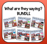 BUNDLE - What are they saying? groups 1-6