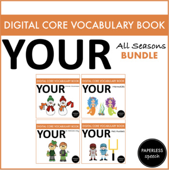BUNDLE YOUR - Digital AAC Core Vocabulary Book - All Seasons Edition