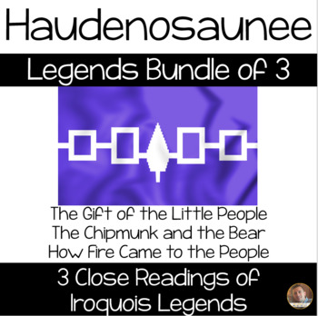BUNDLE of 3 Haudenosaunee/Iroquois Legend Close Reads- NYCCLS Aligned