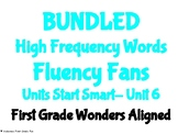 BUNDLED Start Smart- Unit 6 HFW Fluency Fans- First Grade