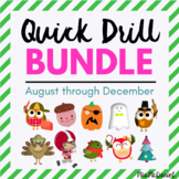 Quick Drill BUNDLE for August through December