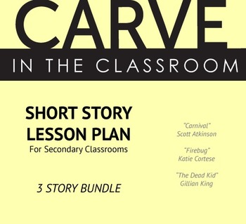 BUNDLED Short Story Lesson Plans for Secondary- Carve in t
