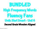 BUNDLED Start Smart- Unit 6 HFW Fluency Fans- Second Grade