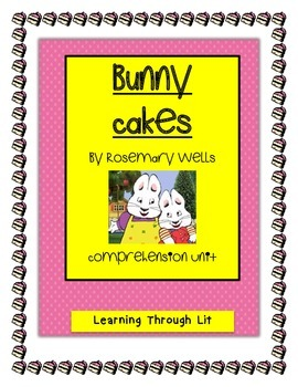 BUNNY CAKES by Rosemary Wells - Comprehension Activity
