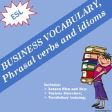 BUSINESS VOCABULARY, PHRASALS AND IDIOMS