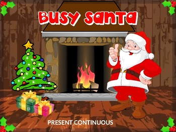 BUSY SANTA. WHAT IS SANTA DOING? Present continuous. Power Point