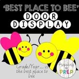 CLASSROOM DOOR DISPLAY- THE BEST PLACE TO BEE