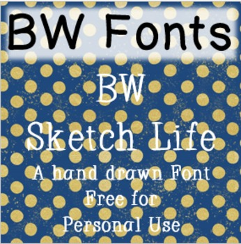 BW Sketch Life Font - Free for Personal Use