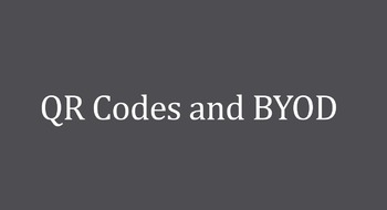 BYOD and QR Codes
