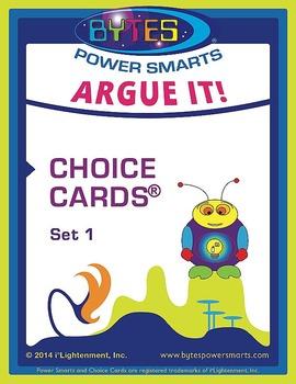 BYTES Power Smarts®: ARGUE IT! CHOICE CARDS® - SET 1
