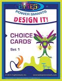 BYTES Power Smarts®:  DESIGN IT! CHOICE CARDS® - SET 1