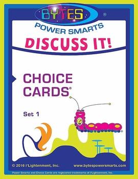 BYTES Power Smarts®: DISCUSS IT! CHOICE CARDS® - SET 1