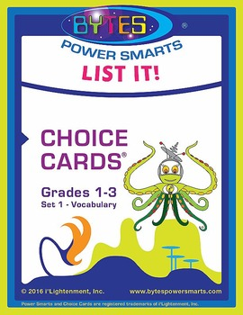 BYTES Power Smarts®:  LIST IT! CHOICE CARDS® GRADES 1-3 - SET 1 - VOCABULARY