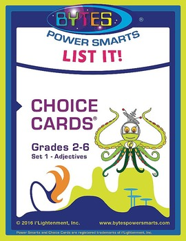 BYTES Power Smarts®:  LIST IT! CHOICE CARDS® GRADES 2-6 - SET 1 – ADJECTIVES