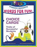 BYTES Power Smarts®:  WORDS FOR FUN CHOICE CARDS®-TRAITS OF SUCCESSFUL STUDENTS